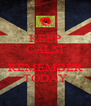 KEEP CALM AND REMEMBER TODAY - Personalised Poster A4 size