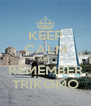 KEEP CALM AND REMEMBER TRIKOMO - Personalised Poster A4 size