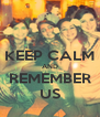 KEEP CALM AND REMEMBER US - Personalised Poster A4 size