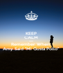 """KEEP CALM AND Remember When  Amy Said """"Mi Gusta Pollo"""" - Personalised Poster A4 size"""