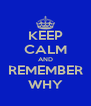 KEEP CALM AND REMEMBER WHY - Personalised Poster A4 size