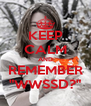 "KEEP CALM AND REMEMBER ""WWSSD?"" - Personalised Poster A4 size"