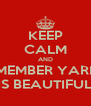 KEEP CALM AND REMEMBER YARILIS IS BEAUTIFUL - Personalised Poster A4 size