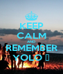 KEEP CALM AND REMEMBER YOLO ✌ - Personalised Poster A4 size