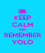 KEEP CALM AND REMEMBER YOLO - Personalised Poster A4 size