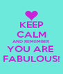 KEEP CALM AND REMEMBER YOU ARE  FABULOUS! - Personalised Poster A4 size