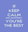KEEP CALM AND REMEMBER YOU'RE THE BEST - Personalised Poster A4 size