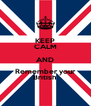 KEEP CALM AND Remember your British - Personalised Poster A4 size