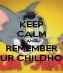 KEEP CALM AND REMEMBER YOUR CHILDHOOD - Personalised Poster A4 size