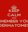 KEEP CALM AND REMEMBER YOUR DERMATOMES - Personalised Poster A4 size