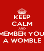 KEEP CALM AND REMEMBER YOU'RE A WOMBLE - Personalised Poster A4 size