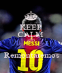 KEEP CALM AND   Remontaremos - Personalised Poster A4 size