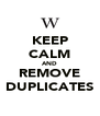 KEEP CALM AND REMOVE DUPLICATES - Personalised Poster A4 size