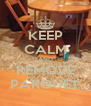 KEEP CALM AND REMOVE PARQUET - Personalised Poster A4 size