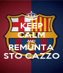 KEEP CALM AND REMUNTA STO CAZZO - Personalised Poster A4 size