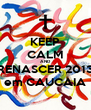 KEEP CALM AND RENASCER 2013 em CAUCAIA - Personalised Poster A4 size