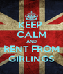 KEEP  CALM AND RENT FROM GIRLINGS - Personalised Poster A4 size