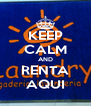 KEEP CALM AND RENTA AQUI - Personalised Poster A4 size