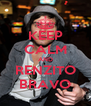KEEP CALM AND RENZITO BRAVO - Personalised Poster A4 size