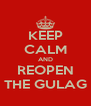 KEEP CALM AND REOPEN THE GULAG - Personalised Poster A4 size
