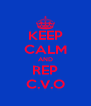 KEEP CALM AND REP C.V.O - Personalised Poster A4 size