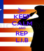 KEEP CALM AND REP L.I.B - Personalised Poster A4 size