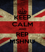KEEP CALM AND REP MSHNU - Personalised Poster A4 size
