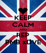 KEEP CALM AND REP PMB xDVE - Personalised Poster A4 size