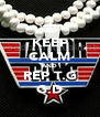 KEEP CALM AND REP T.G G.D - Personalised Poster A4 size