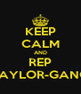 KEEP CALM AND REP TAYLOR-GANG - Personalised Poster A4 size
