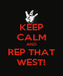 KEEP CALM AND REP THAT WEST! - Personalised Poster A4 size