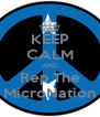 KEEP CALM AND Rep The MicroNation - Personalised Poster A4 size