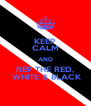 KEEP CALM AND REP THE RED,  WHITE & BLACK - Personalised Poster A4 size
