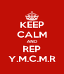 KEEP CALM AND REP Y.M.C.M.R - Personalised Poster A4 size