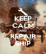 KEEP CALM AND REPAIR SHIP - Personalised Poster A4 size