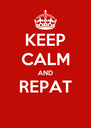 KEEP CALM AND REPAT  - Personalised Poster A4 size