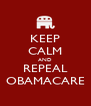 KEEP CALM AND REPEAL OBAMACARE - Personalised Poster A4 size