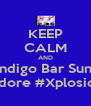 KEEP CALM AND Report to Indigo Bar Sun. Jan 20th! #Siya #DjDimples #DjAdore #Xplosion #LaFemme #Olympik - Personalised Poster A4 size
