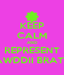 KEEP CALM AND REPRESENT PAWDDII BRATTZ - Personalised Poster A4 size