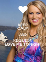 KEEP CALM AND REQUEST LOVE ME TONIGHT - Personalised Poster A4 size