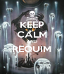 KEEP CALM AND REQUIM  - Personalised Poster A4 size