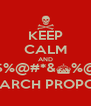 KEEP CALM AND #$%@#*&^%@$ RESEARCH PROPOSAL - Personalised Poster A4 size