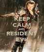 KEEP CALM AND RESIDENT  EVIL - Personalised Poster A4 size