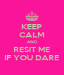 KEEP CALM AND RESIT ME IF YOU DARE - Personalised Poster A4 size