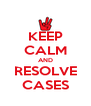 KEEP CALM AND RESOLVE CASES - Personalised Poster A4 size
