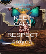 KEEP CALM AND RESPECT ѕℓαуєя  - Personalised Poster A4 size