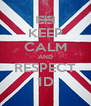 KEEP CALM AND RESPECT 1D - Personalised Poster A4 size