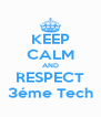 KEEP CALM AND RESPECT 3éme Tech - Personalised Poster A4 size