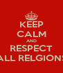 KEEP CALM AND RESPECT ALL RELGIONS - Personalised Poster A4 size