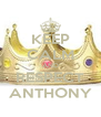 KEEP CALM AND RESPECT ANTHONY - Personalised Poster A4 size